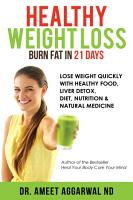 Healthy Weight Loss   Burn Fat in 21 Days PDF
