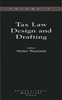 Tax Law Design and Drafting  Volume 1