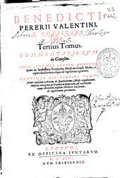 Benedicti Pererii ... Tertius tomus Commentariorum in Genesim ...