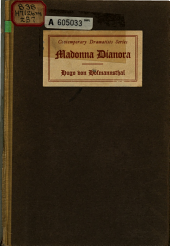 Madonna Dianora: A Play in Verse, by Hugo Von Hofmannsthal, Tr. from the German by Harriet Betty Boas