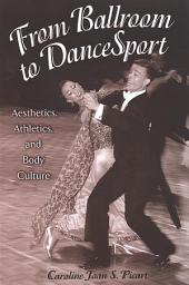 From Ballroom to DanceSport: Aesthetics, Athletics, and Body Culture