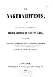 Ter nagedachtenis van den welachtbaren en geleerden heer Joachim Georgius Le Sage Ten Broek, oud-notaris