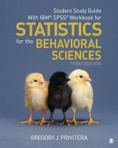 Student Study Guide With IBM® SPSS® Workbook for Statistics for the Behavioral Sciences: Edition 3