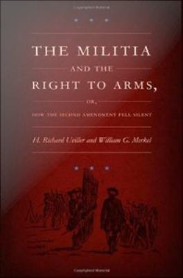 The Militia And The Right To Arms Or How The Second Amendment Fell Silent