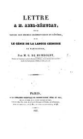 Lettre à M. Abel-Rémusat, sur la nature des formes grammaticales en général, et sur le génie de la langue Chinoise en particulier. (Observations sur quelques passages de la lettre précédente, par M. A[bel] R[émusat, the editor].).