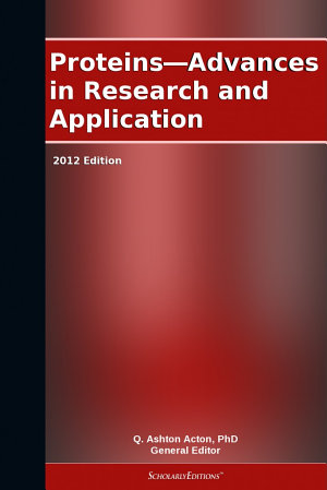 Proteins   Advances in Research and Application  2012 Edition PDF