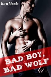 Bad Boy, Bad Wolf: Paranormal Alpha Male Werewolf BBW Erotic Romance