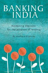 Banking India: Accepting Deposits for the Purpose of Lending
