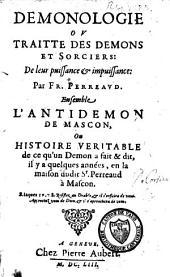 Démonologie: ou traitté des démons et sorciers ... ; ensemble L'antidémon de Mascon ...