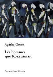 Les hommes que Rosa aimait: Un roman émouvant