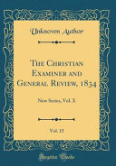 The Christian Examiner and General Review  1834  Vol  15 PDF