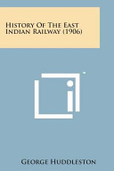History of the East Indian Railway (1906)