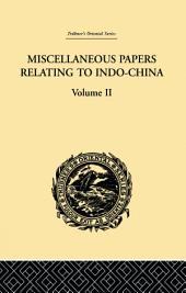 Miscellaneous Papers Relating to Indo-China:: Volume 2