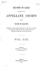 Reports of Cases Decided in the Appellate Courts of the State of Illinois: Volume 59