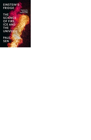 Einstein   s Fridge  The Science of Fire  Ice and the Universe