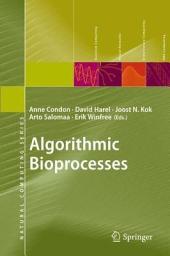 Algorithmic Bioprocesses