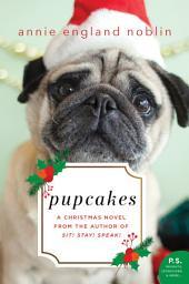 Pupcakes: A Christmas Novel