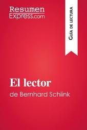 El lector de Bernhard Schlink (Guía de lectura): Resumen y análisis completo