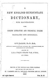 A New English-Hindustani Dictionary, with Illus. from English Literature and Colloquial English Translated Into Hindustani