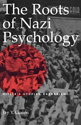The Roots of Nazi Psychology PDF
