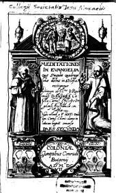 Meditationes In Evangelia: Quae Singulis Quadragesunae diebus in Ecclesia recitantur, Volume 2