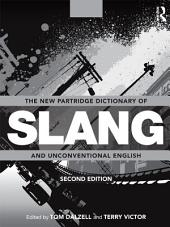 The New Partridge Dictionary of Slang and Unconventional English: Edition 2