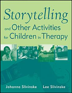 Storytelling and Other Activities for Children in Therapy PDF