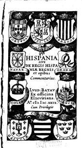 Hispania, sive, De regis Hispaniae regnis et opibus commentarius