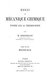 Essai de mécanique chimique fondée sur la thermochimie: Mécanique