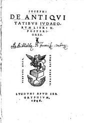 Omnia, quae extant, opera: De Antiqvitatibvs Ivdaeorvm Libri X. Posteriores, Volume 2