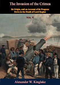 The Invasion of the Crimea  Vol  V  Sixth Edition  PDF