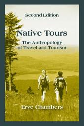 Native Tours: The Anthropology of Travel and Tourism, Second Edition