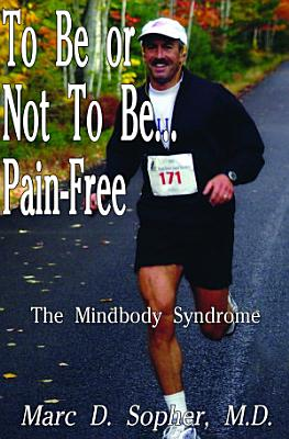 To Be or Not To Be    Pain Free
