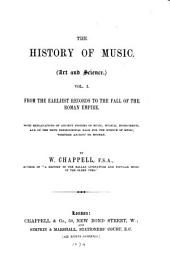 The History of Music: (Art and Science.) Vol.1. From the Earliest Records to the Fall of the Roman Empire