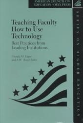 Teaching Faculty how to Use Technology: Best Practices from Leading Institutions