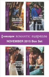 Harlequin Romantic Suspense November 2015 Box Set: The Colton Bodyguard\Rescuing the Witness\Rescuing the Bride\Her Christmas Protector\Killer Season