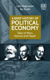 A Brief History of Political Economy: Tales of Marx, Keynes and Hayek