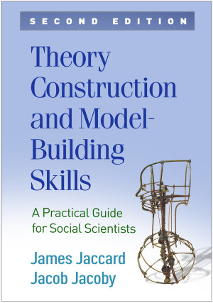 Theory Construction and Model Building Skills  Second Edition