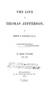 The Life of Thomas Jefferson: Volume 3