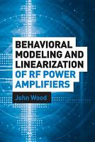 Behavioral Modeling and Linearization of RF Power Amplifiers PDF