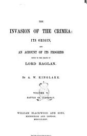 The Invasion of the Crimea: Its Origin, and an Account of Its Progress Down to the Death of Lord Raglan: Volume 5