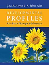 Developmental Profiles: Pre-Birth Through Adolescence: Edition 7