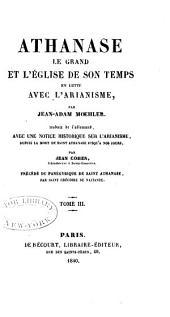 Althanase le grand, et: L'église de son temps en lutte avec l'Arianisme, trad. de l'Allemand ...