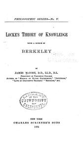 Locke's Theory of Knowledge: With a Notice of Berkeley