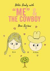 Bible Study With Me And The Cowboy Book PDF