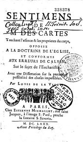 Sentimens de M. Descartes touchant l'essence et les propriétés du corps, opposés à la doctrine de l'Église, et conformes aux erreurs de Calvin sur le sujet de l'Eucharistie