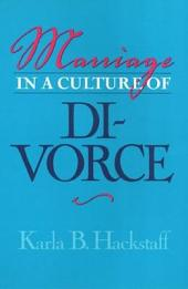Marriage In A Culture Of Divorce