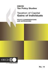 OECD Tax Policy Studies Taxation of Capital Gains of Individuals Policy Considerations and Approaches: Policy Considerations and Approaches