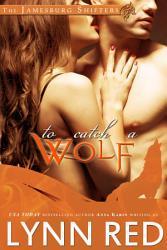 To Catch A Wolf  Werewolf Shifter Romantic Comedy Romance  PDF