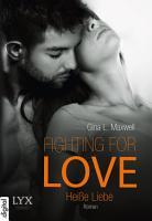 Fighting for Love   Hei  e Liebe PDF